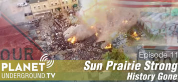 Episode 11 from Planet Underground TV - Sun Prairie Strong, History Gone